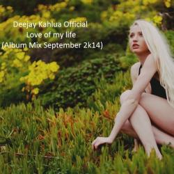 LOVE OF MY LIFE(ALBUM MIX SEPTEMBER 2K14)