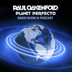Planet Perfecto ft. Paul Oakenfold: Radio Show 211