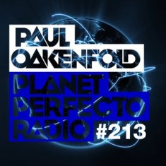 Planet Perfecto 213 ft. Paul Oakenfold