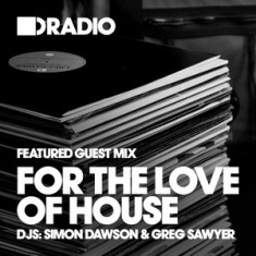 Defected In The House Radio – 09.02.15 – Guest Mix For The Love Of House