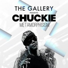 The Gallery Presents: Chuckie – Metamorphisism