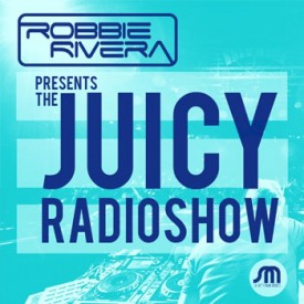 Robbie Rivera – The Juicy Show 515 – 24-FEB-2015