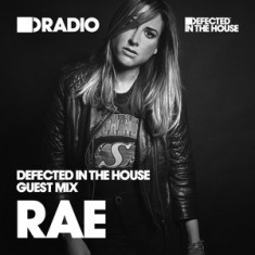 Defected In The House Radio – 30.03.15 – Guest Mix Rae