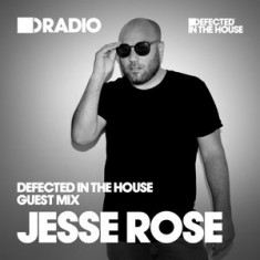 Defected In The House Radio – 29.06.15 – Guest Mix Jesse Rose