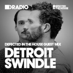 Defected In The House Radio – 24.08.15 – Guest Mix Detroit Swindle