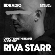 Defected In The House Radio – 07.09.15 – Guest Mix Riva Starr