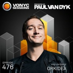 Paul Van Dyk – Vonyc Sessions 476 (with Orkidea) – 10-OCT-2015