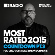 Defected In The House Radio – Most Rated Countdown Part 3 21.12.15 Guest Mix Simon Dunmore