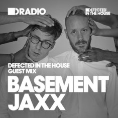 Defected In The House Radio 14.03.16 Guest Mix Basement Jaxx